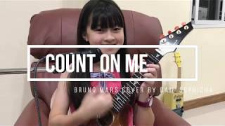 Gambar cover Count on me (Bruno Mars) Cover by Gail Sophicha