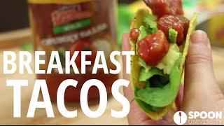 Breakfast Tacos - Dorm Room Snacks