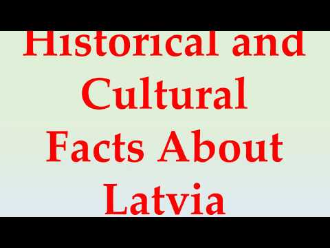 Historical and Cultural Facts About Latvia