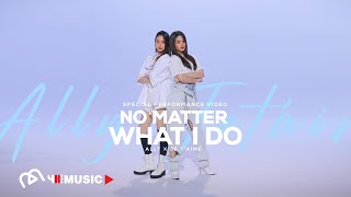 ALLY x JE T'AIME - No Matter What I Do (feat. JE T'AIME) | SPECIAL PERFORMANCE VIDEO