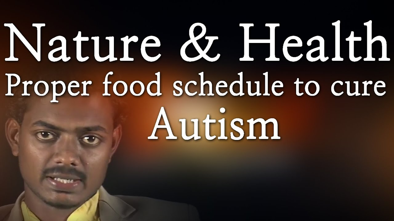 Nature & Health Proper food schedule to cure Autism Red Pix