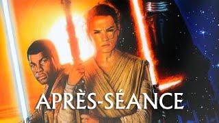 L'APRÈS-SÉANCE - Star Wars : Le Réveil de la Force (avec spoilers)
