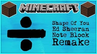 ♪ Shape Of You by Ed Sheeran in Note Blocks [FULL SONG] MINECRAFT (Wireless) ♪ Mp3
