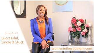 How Successful Women Can Overcome Feeling Single & Stuck