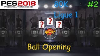 Pes 2018 ball opening! ligue 1 star!!