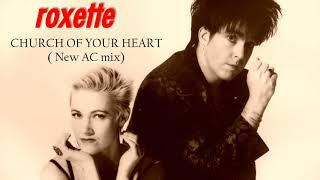 Roxette Church of your heart (New AC Mix)