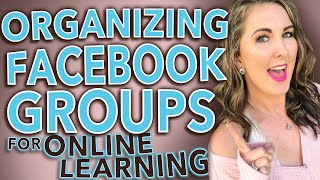 How to Organize Facebook Groups for Students (post topics, units, settings + more)