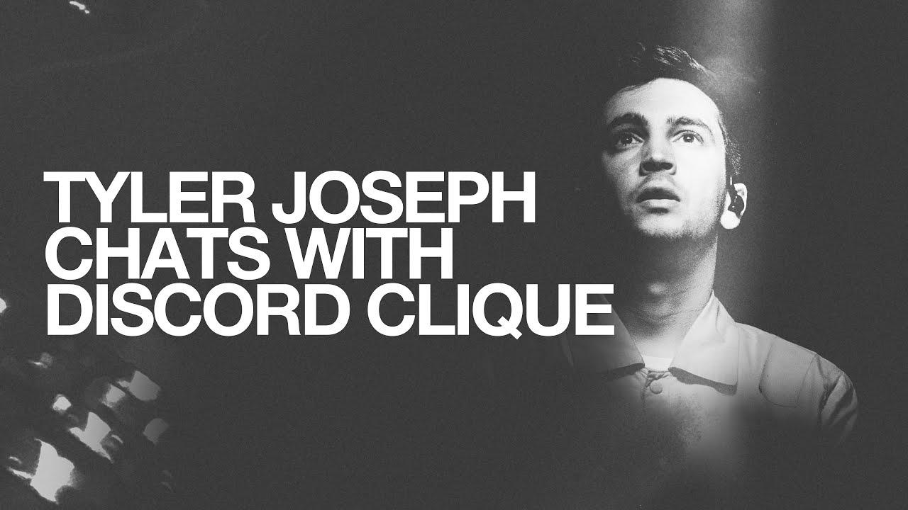 Tyler Joseph + Discord Clique Hangout