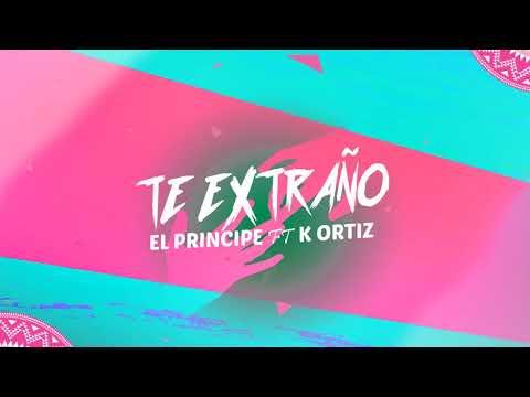 El Principe, K Ortiz - Te Extraño (Official Audio)