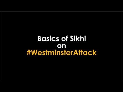 Sikhs on #WestminsterAttack (Basics of Sikhi)
