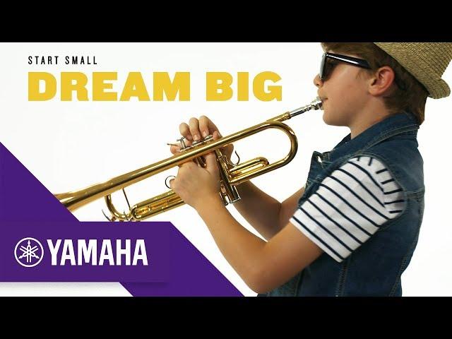 Start Small, Dream Big | Trumpet | The Student Range | Yamaha Music