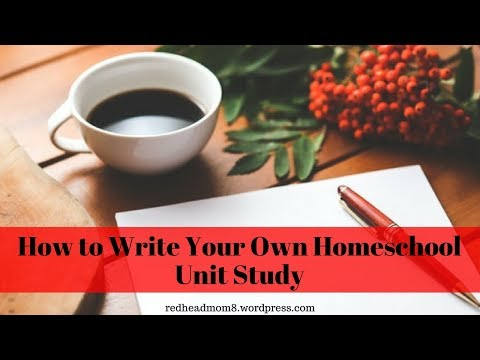How to Write Your Own Homeschool Unit Study