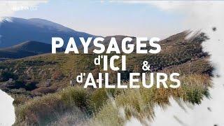 PAYSAGES D'ICI ET D'AILLEURS  - Les Alpujarras - Arte 28 octobre 2016