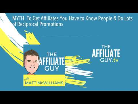 MYTH: To Get Affiliates You Have to Know People & Do Lots of