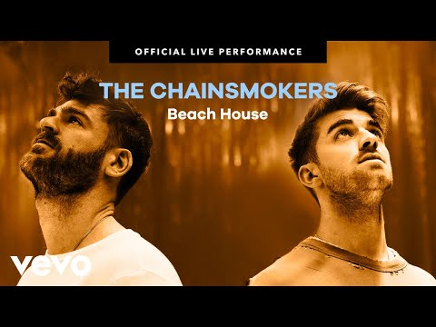 """The Chainsmokers - """"Beach House"""" Official Live Performance 
