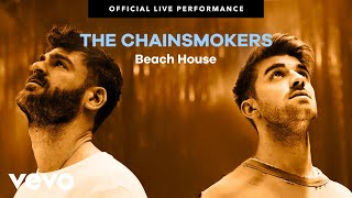 "The Chainsmokers - ""Beach House"" Official Live Performance 