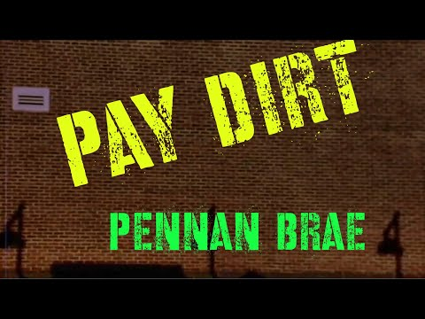 Pennan Brae - Pay Dirt (Official Lyric Music Video)