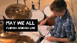 "Florida Georgia Line - ""May We All"" ft. Tim McGraw - (Drum Cover)"
