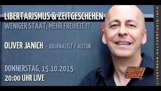 Journalismus, Libertarismus, Zeitgeschehen-Weniger Staat mehr Freiheit!? O.Janich | KT No. 114
