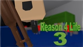 roblox Reason 4 Life 3 solo died at the end