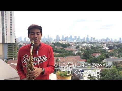 Dewa 19 - Cinta Kan Membawamu (Saxophone Cover by Dika WMD)
