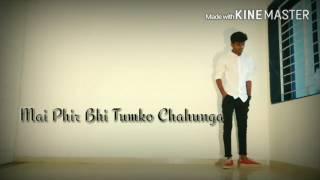MAIN PHIR BHI TUMKO CHAHUNGA | HALF GIRLFRIEND | NIKUL BABARIYA | LYRICAL DANCE | FEEL | NICK |