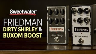 Friedman Dirty Shirley and Buxom Boost Pedals