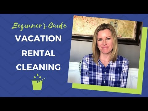 Our Vacation Rental Cleaning Process | VRBO & Airbnb Cleaning Tips