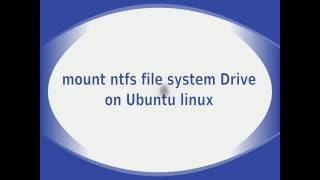 How to mount ntfs file system Drive on Linux Ubuntu