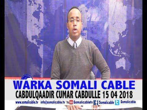 WARARKA SOMALI CABLE CABDULQAADIR CUMAR CABDULLE 15 04 2018