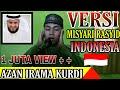 Azan Versi Syeikh Misyari Bin Rasyid Alafasy | اذان شيخ مشاري رشيد بمقام الكرد