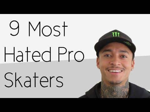 9 Most Hated Pro Skateboarders
