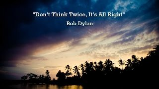 Don't Think Twice, It's All Right (Lyrics) - Bob Dylan