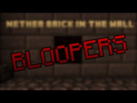 A nether brick in the wall - Bloopers
