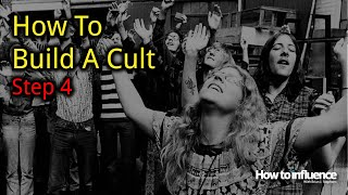 How to Build a Cult: Step 4