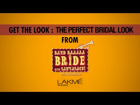 Band Baaja Bride Get the look: The Perfect Bridal Look