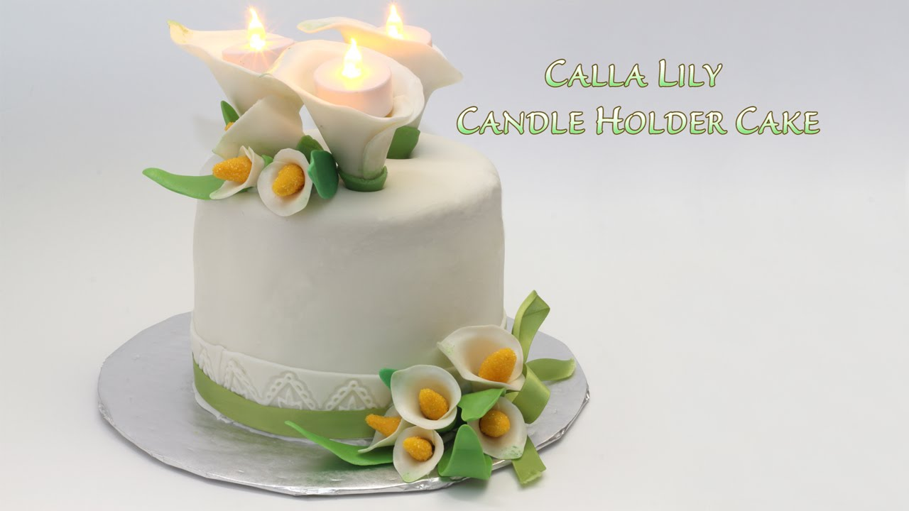 Calla Lily Candle Holder Cake Youtube
