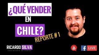 ¿Qué productos vender en Chile? Reporte #1