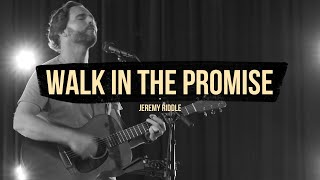 Walk in the Promise (Live at Vineyard Anaheim) – Jeremy Riddle