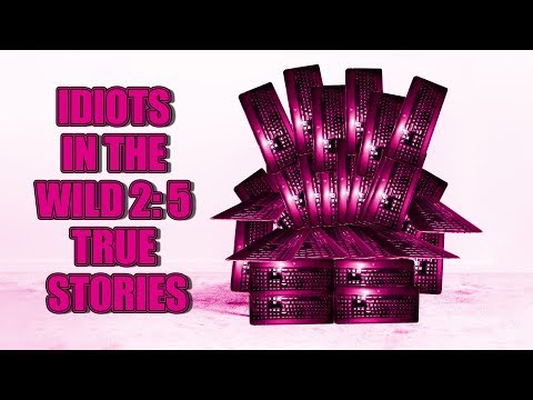 IDIOTS IN THE WILD 2: 5 TRUE STORIES
