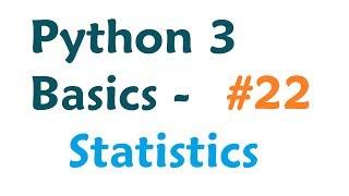 Python 3 Programming Tutorial - Statistics (Mean, Standard Deviation)