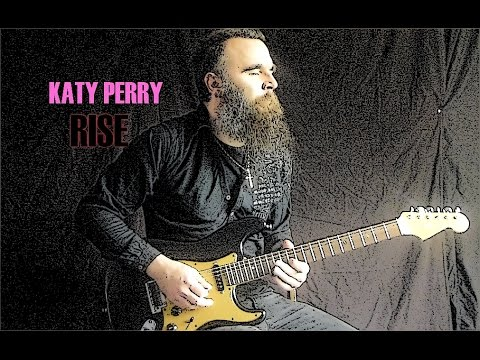 Katy Perry - Rise - Guitar Cover