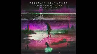 TELYKast - Somebody Else feat. JORDY (PHZES Remix)