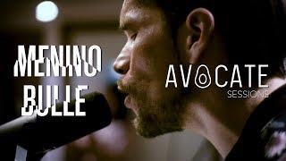 MENINO BULLE || Avocate Sessions