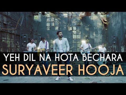 Yeh Dil Na Hota Bechara (Cover Version) - Suryaveer Hooja