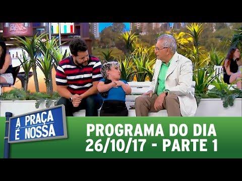 A Praça é Nossa (26/10/17) | Parte 1