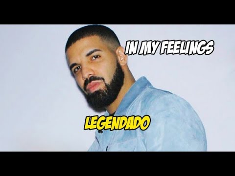 Drake - in my feelings - kiki do you love me? (legendado) PT/BR
