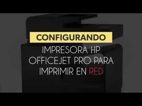Como configurar Impresora Hp Officejet Pro X476 para imprimir en Red Lan