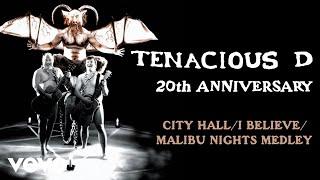 Tenacious D - City Hall/I Believe/Malibu Nights Medley (Official Audio)