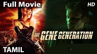 GENE GENERATION - New Hollywood Movies in Tamil 2018 | Full Action Tamil Dubbed Movies
